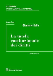 Antondemarirreguera.es Il sistema costituzionale italiano. Vol. 3: tutela costituzionale dei diritti, La. Image