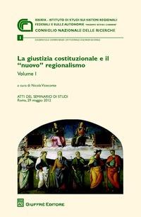 La La giustizia costituzionale e il nuovo regionalismo - Viceconte Nicola - wuz.it