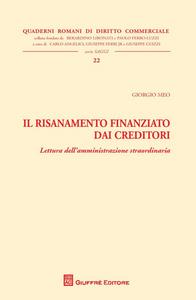 Libro Il risanamento finanziato dai creditori. Lettura dell'amministrazione straordinaria Giorgio Meo