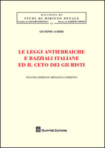 Foto Cover di Le leggi antiebraiche e razziali italiane ed il ceto dei giuristi, Libro di Giuseppe Acerbi, edito da Giuffrè