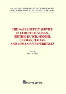 Libro The water supply service in Europe. Austrian, British, Dutch, Finnish, German, Italian and Romanian experiences