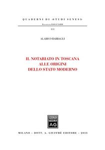 Libro Il notariato in Toscana alle origini dello Stato moderno Alarico Barbagli