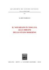 Il notariato in Toscana alle origini dello Stato moderno