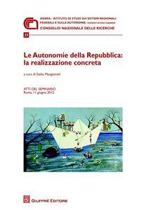 Libro Le autonomie della Repubblica. La realizzazione concreta. Atti del Seminario (Roma, 11 giugno 2012)