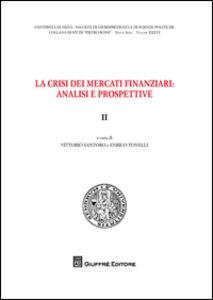 Libro La crisi dei mercati finanziari. Analisi e prospettive. Vol. 2
