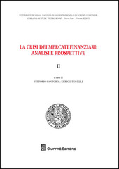 La crisi dei mercati finanziari. Analisi e prospettive. Vol. 2