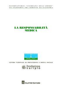 Libro La responsabilità medica. Atti del Congresso (Milano, 20 novembre 2012)