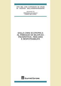 Libro Dalla crisi economica al pareggio di bilancio: prospettive, percorsi e responsabilità. Atti del 58° Convegno di studi (Varenna, 20-22 settembre 2012)
