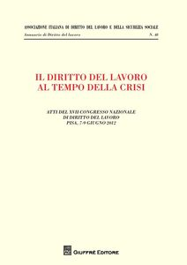 Foto Cover di Il diritto del lavoro al tempo della crisi, Libro di  edito da Giuffrè