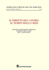 Libro Il diritto del lavoro al tempo della crisi