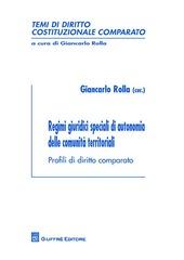 Regimi giuridici speciali di autonomia delle comunita territoriali. Profili di diritto comparato