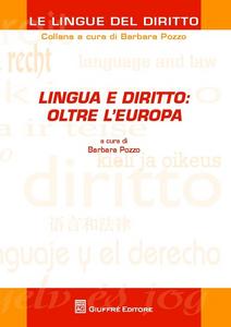 Libro Lingua e diritto: oltre l'Europa