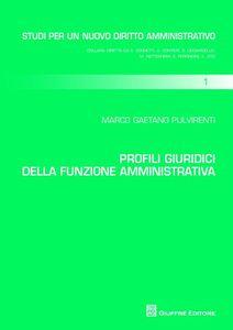 Libro Profili giuridici della funzione amministrativa Marco G. Pulvirenti