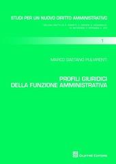 Profili giuridici della funzione amministrativa