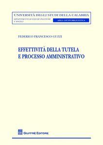 Libro Effettività della tutela e processo amministrativo Federico F. Guzzi