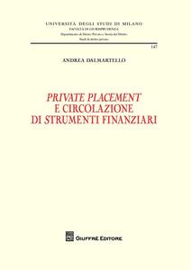 Libro Private placement e circolazione di strumenti finanziari Andrea Dalmartello