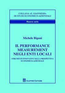 Foto Cover di Il performance measurement negli enti locali. Strumenti innovativi nella prospettiva economico-aziendale, Libro di Michele Bigoni, edito da Giuffrè