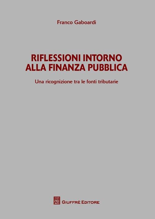 Riflessioni intorno alla finanza pubblica. Una ricognizione tra le fonti tributarie