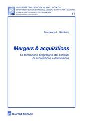 Mergers & acquisitions. La formazione progressiva dei contratti di acquisizione e dismissione