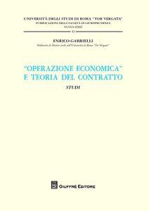 Foto Cover di «Operazione economica» e teoria del contratto. Studi, Libro di Enrico Gabrielli, edito da Giuffrè