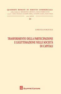 Libro Trasferimento della partecipazione e legittimazione nelle società di capitali Lorenza Furgiuele