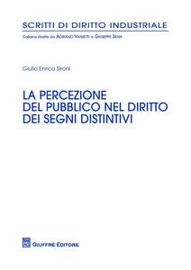Libro La percezione del pubblico nel diritto dei segni distintivi Giulio E. Sironi