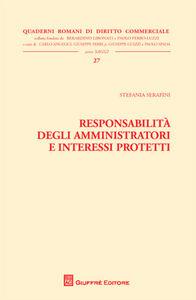 Libro Responsabilità degli amministratori e interessi protetti Stefania Serafini