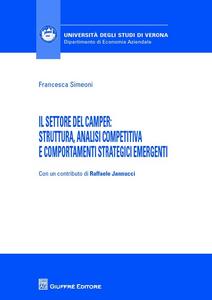 Libro Il settore del camper. Struttura, analisi competitiva e comportamenti strategici emergenti Francesca Simeoni
