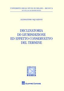 Libro Declinatoria di giurisdizione ed effetto conservativo del termine