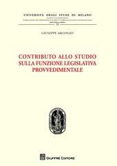 Contributo allo studio sulla funzione legislativa provvedimentale