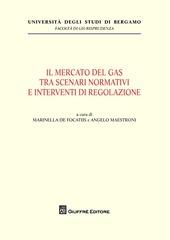 Il mercato del gas tra scenari normativi e interventi di regolazione