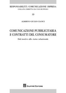 Libro Comunicazione pubblicitaria e contratti del consumatore. Dal motivo allo status relazionale Alberto G. Cianci
