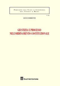 Libro Giustizia e processo nell'ordinamento costituzionale Giusi Sorrenti