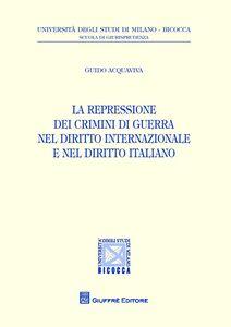 Libro La repressione dei crimini di guerra nel diritto internazionale e nel diritto italiano Guido Acquaviva