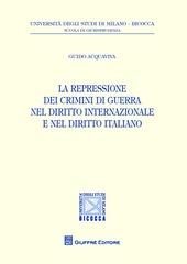 La repressione dei crimini di guerra nel diritto internazionale e nel diritto italiano