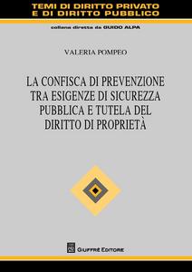 Libro La confisca di prevenzione tra esigenze di sicurezza pubblica e tutela del diritto di proprietà Valeria Pompeo