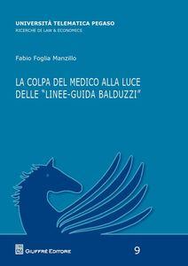 Foto Cover di La colpa del medico alla luce delle «linee-guida Balduzzi», Libro di  edito da Giuffrè