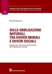 Sulle obbligazioni naturali, tra doveri morali e doveri sociali. Spunti critici sullo studio delle vicende dell'obbligazione naturale