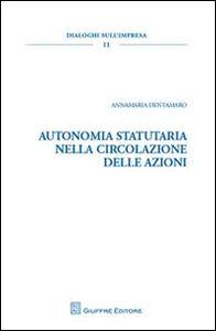 Foto Cover di Autonomia statutaria nella circolazione delle azioni, Libro di Annamaria Dentamaro, edito da Giuffrè
