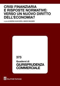 Foto Cover di Crisi finanziaria e risposte normative. Verso un nuovo diritto dell'economia? Atti del Convegno (Roma, 16-17 dicembre 2011), Libro di  edito da Giuffrè