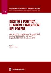 Diritto e politica. Le nuove dimensioni del potere. Atti del 27º Congresso della società italiana di filosofia del diritto (Copanello di Staletti, settembre 2010)