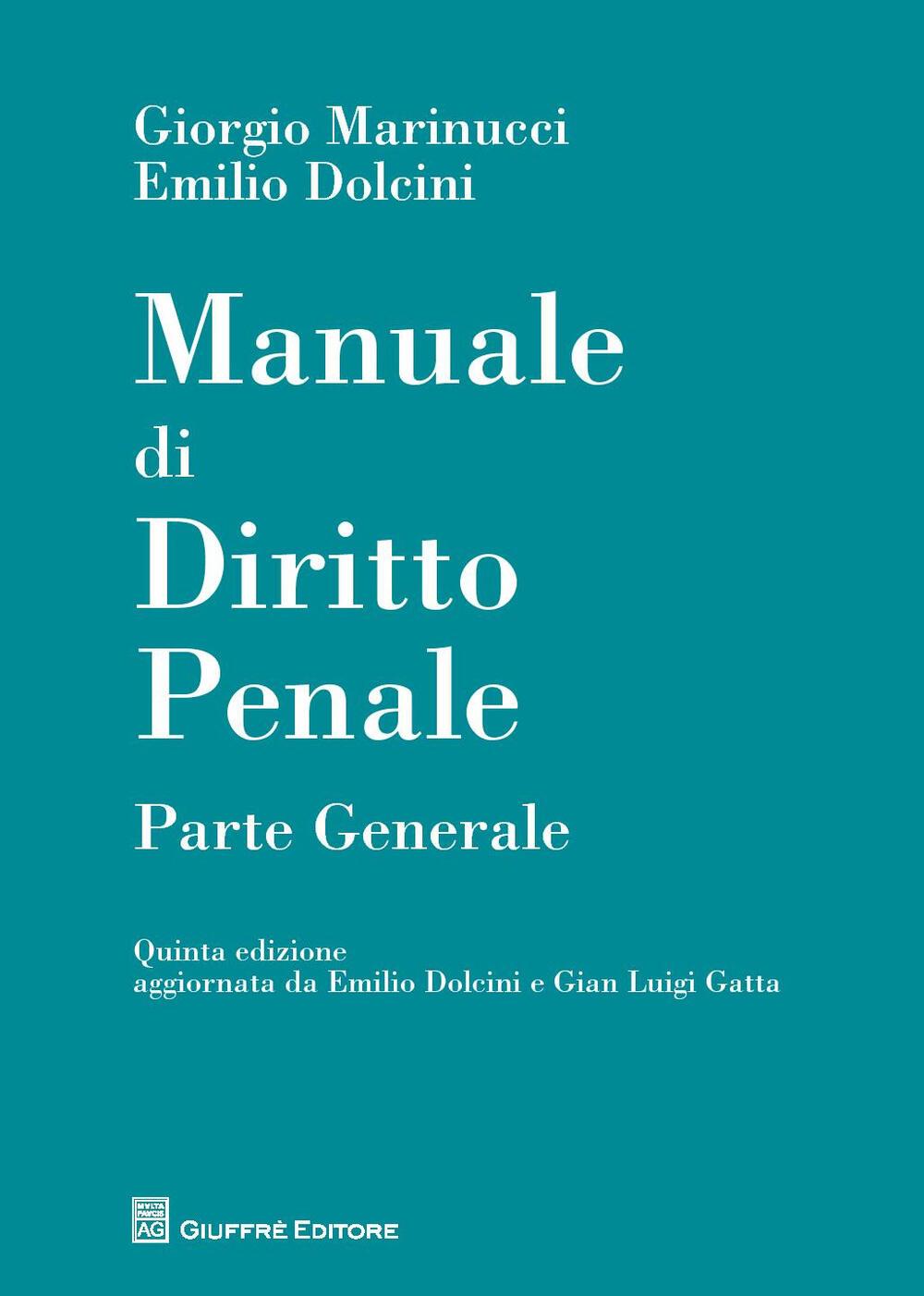 manuale di diritto penale parte generale giorgio marinucci rh ibs it manuale diritto penale simone manuale diritto penale mantovani
