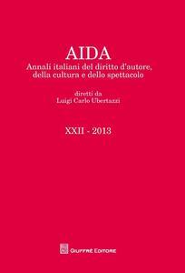 Aida. Annali italiani del diritto d'autore, della cultura e dello spettacolo (2013)