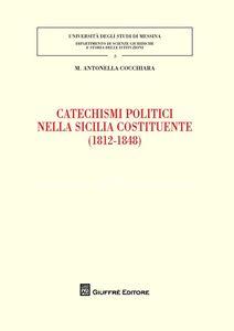 Libro Catechismi politici nella Sicilia costituente (1812-1848) M. Antonella Cocchiara