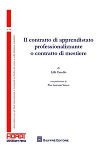 Libro Il contratto di apprendistato professionalizzante o contratto di mestiere Lilli Carollo