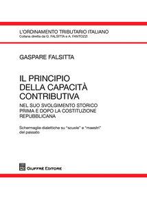 Foto Cover di Il principio della capacità contributiva nel suo svolgimento storico prima e dopo la costituzione repubblicana, Libro di Gaspare Falsitta, edito da Giuffrè