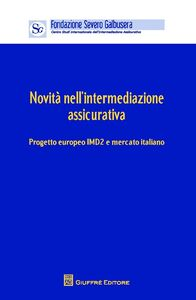 Foto Cover di Novità nell'intermediazione assicurativa. Progetto europeo IMD2 e mercato. Atti (Verona, 12 aprile 2013), Libro di  edito da Giuffrè