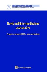 Libro Novità nell'intermediazione assicurativa. Progetto europeo IMD2 e mercato. Atti (Verona, 12 aprile 2013)