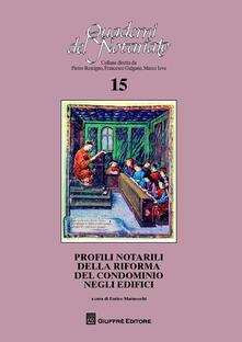 Profili notarili delle riforma del condominio negli edifici. Atti del Convegno di studi (Bologna, 31 maggio 2013)