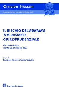 Libro Il rischio del running the business giurisprudenziale. Trento, 22-23 maggio 2009